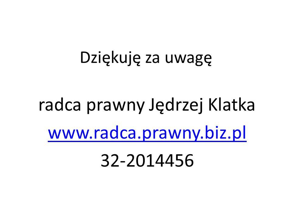 radca prawny Jędrzej Klatka www.radca.prawny.biz.pl 32-2014456