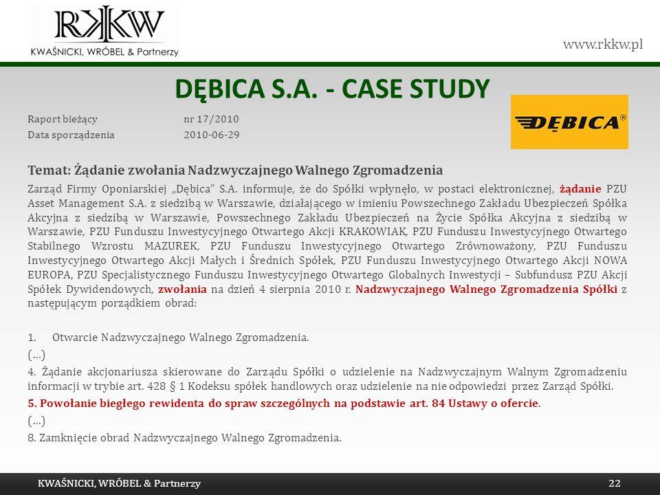 Dębica s.a. - Case study Raport bieżący nr 17/2010. Data sporządzenia 2010-06-29. Temat: Żądanie zwołania Nadzwyczajnego Walnego Zgromadzenia.