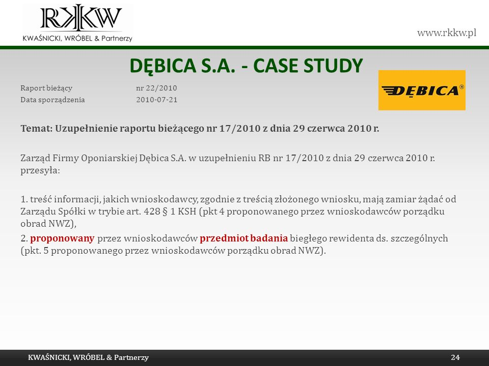 Dębica s.a. - Case study Raport bieżący nr 22/2010. Data sporządzenia 2010-07-21.