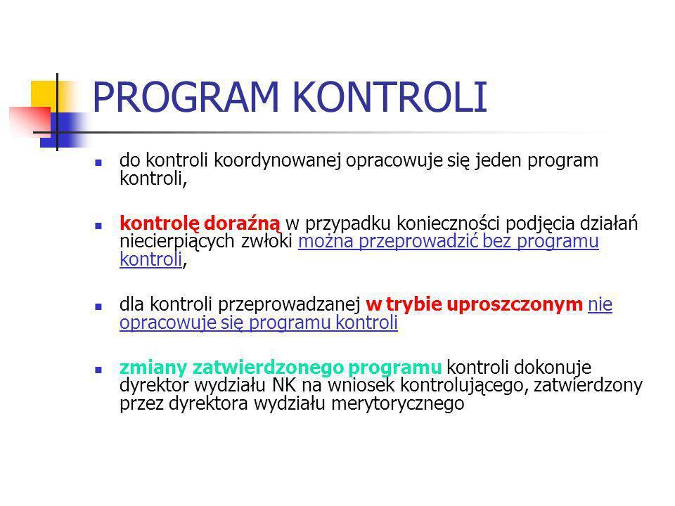 PROGRAM KONTROLI do kontroli koordynowanej opracowuje się jeden program kontroli,