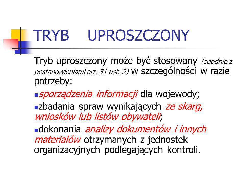TRYB UPROSZCZONY Tryb uproszczony może być stosowany (zgodnie z postanowieniami art. 31 ust. 2) w szczególności w razie potrzeby:
