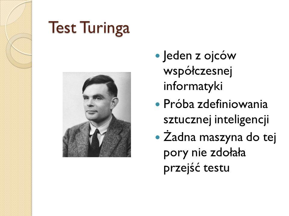 Test Turinga Jeden z ojców współczesnej informatyki