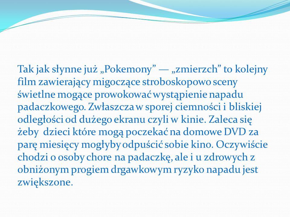 """Tak jak słynne już """"Pokemony — """"zmierzch to kolejny film zawierający migoczące stroboskopowo sceny świetlne mogące prowokować wystąpienie napadu padaczkowego."""
