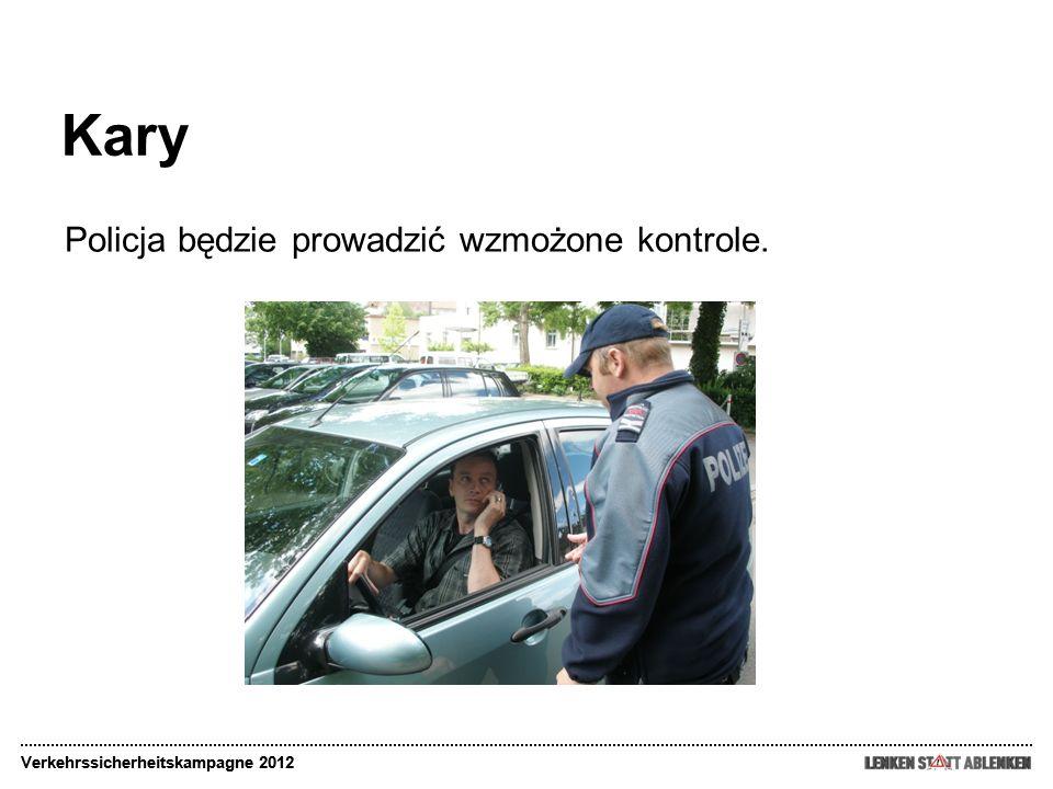 Kary Policja będzie prowadzić wzmożone kontrole.
