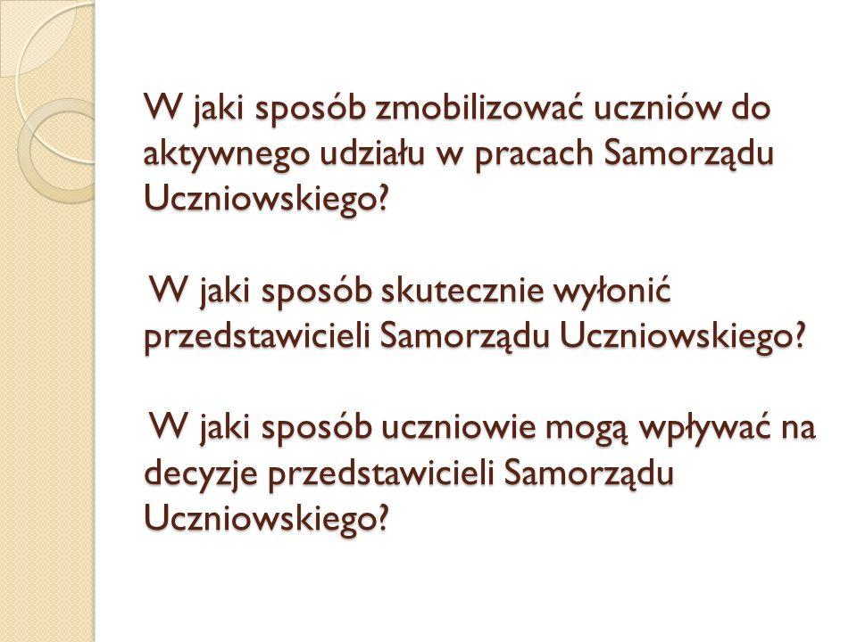 W jaki sposób zmobilizować uczniów do aktywnego udziału w pracach Samorządu Uczniowskiego.