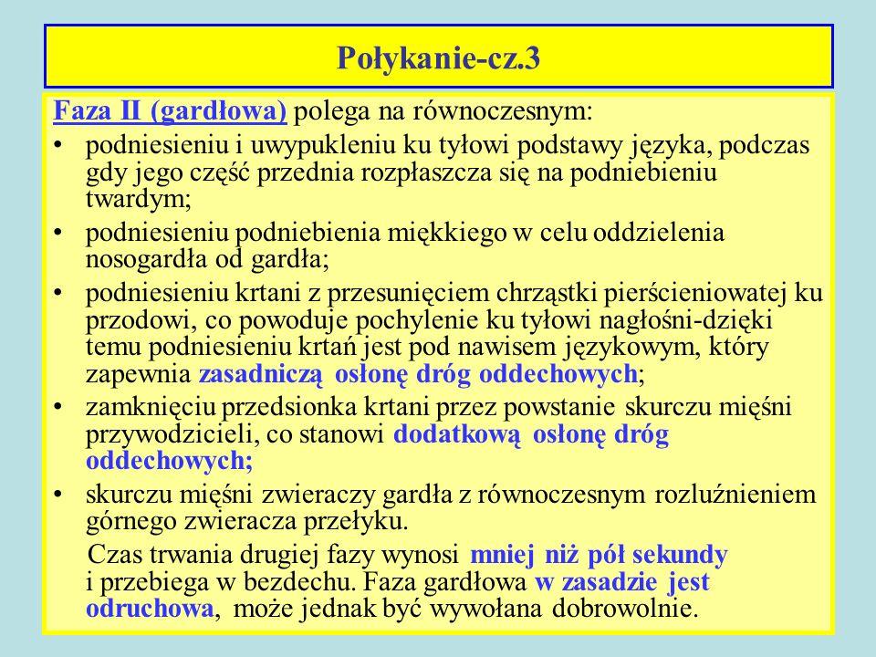 Połykanie-cz.3 Faza II (gardłowa) polega na równoczesnym: