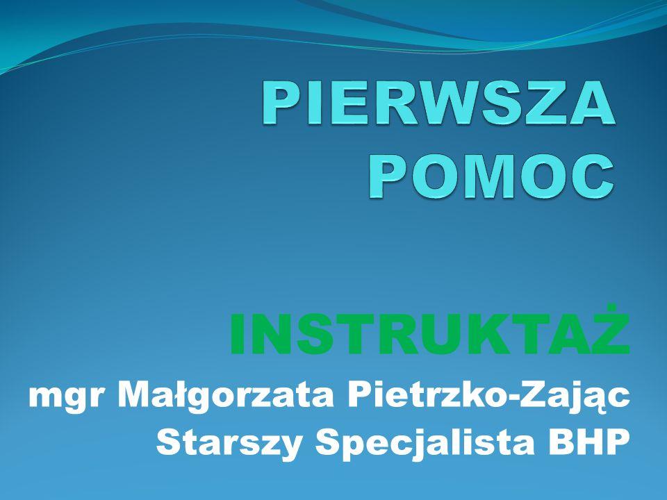 INSTRUKTAŻ mgr Małgorzata Pietrzko-Zając Starszy Specjalista BHP