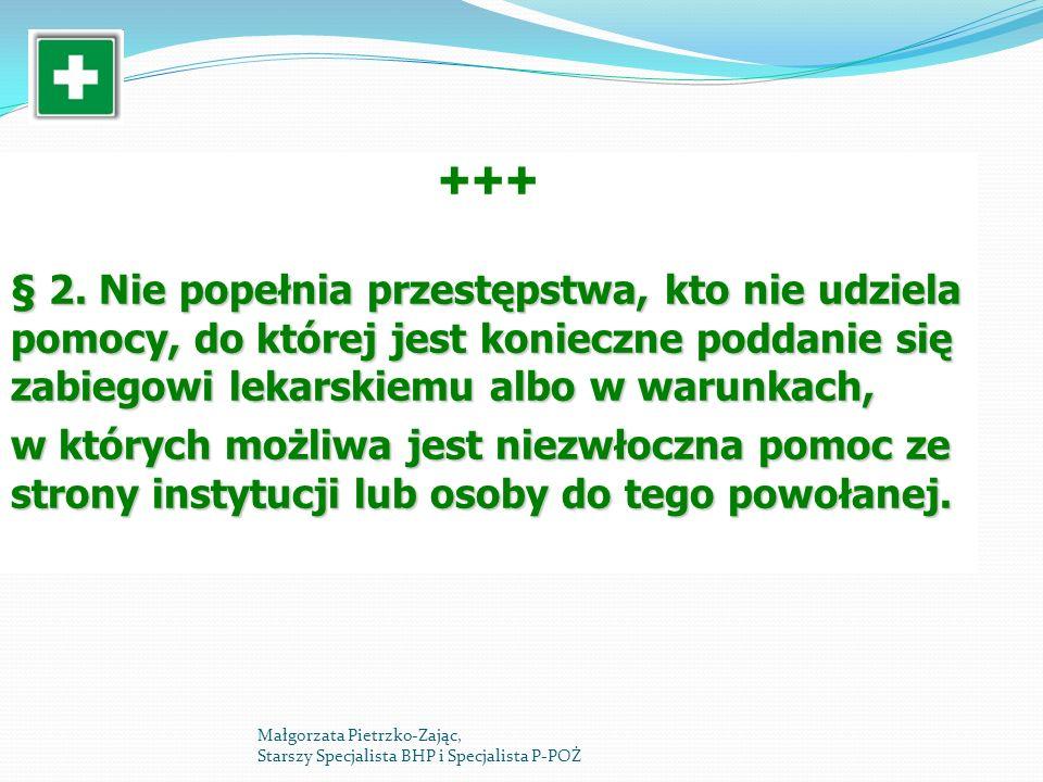  § 2. Nie popełnia przestępstwa, kto nie udziela pomocy, do której jest konieczne poddanie się zabiegowi lekarskiemu albo w warunkach,