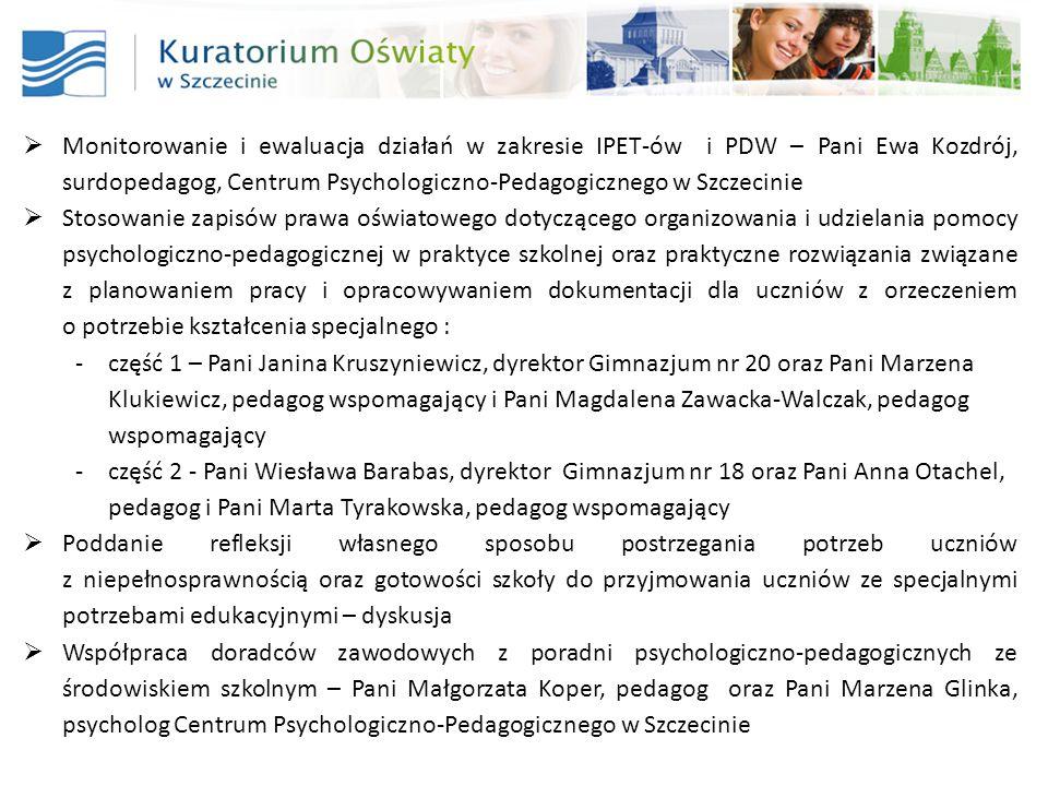 Monitorowanie i ewaluacja działań w zakresie IPET-ów i PDW – Pani Ewa Kozdrój, surdopedagog, Centrum Psychologiczno-Pedagogicznego w Szczecinie