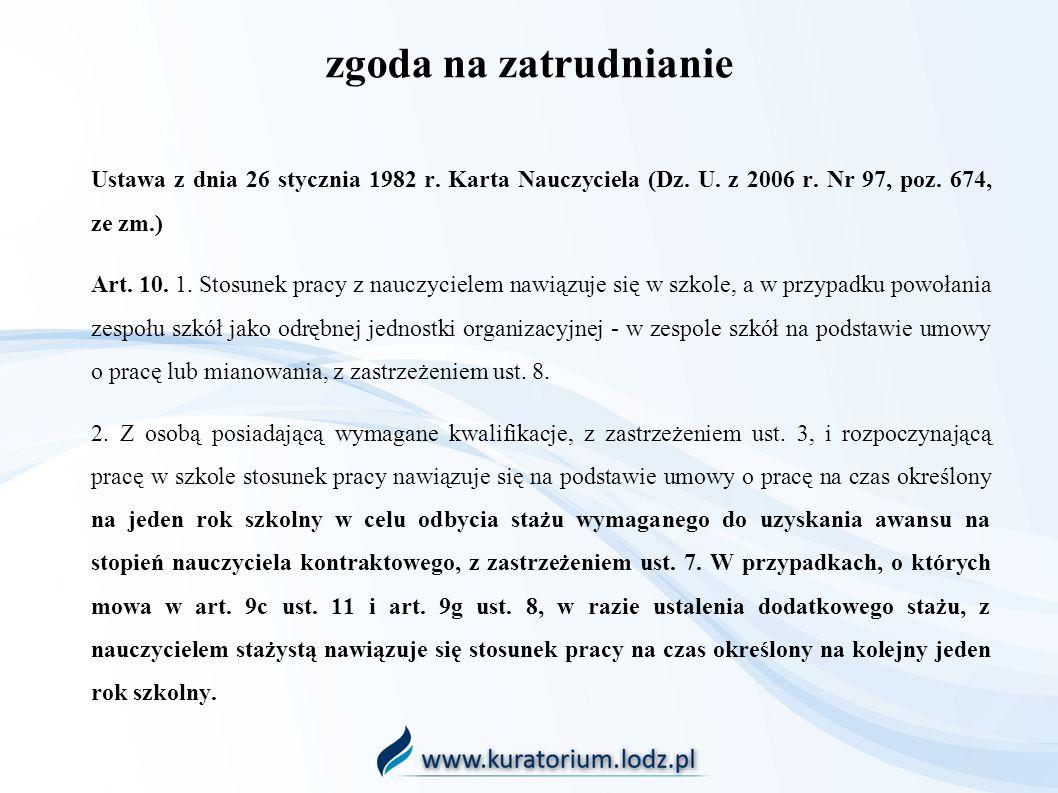 zgoda na zatrudnianieUstawa z dnia 26 stycznia 1982 r. Karta Nauczyciela (Dz. U. z 2006 r. Nr 97, poz. 674, ze zm.)