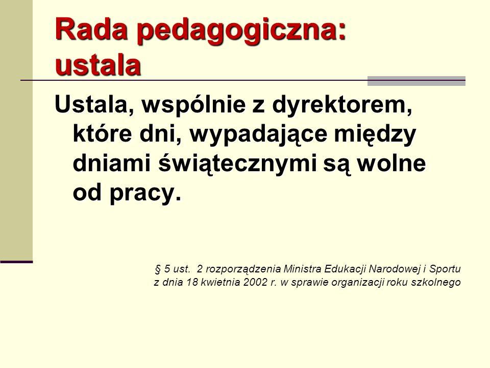 Rada pedagogiczna: ustala