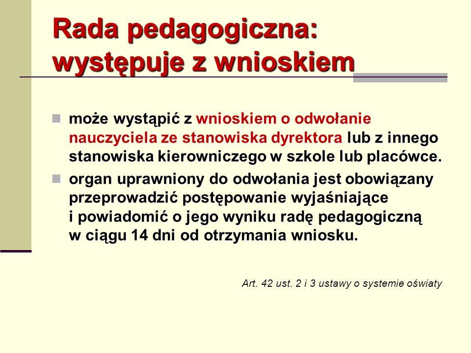 Rada pedagogiczna: występuje z wnioskiem