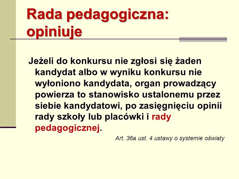 Rada pedagogiczna: opiniuje