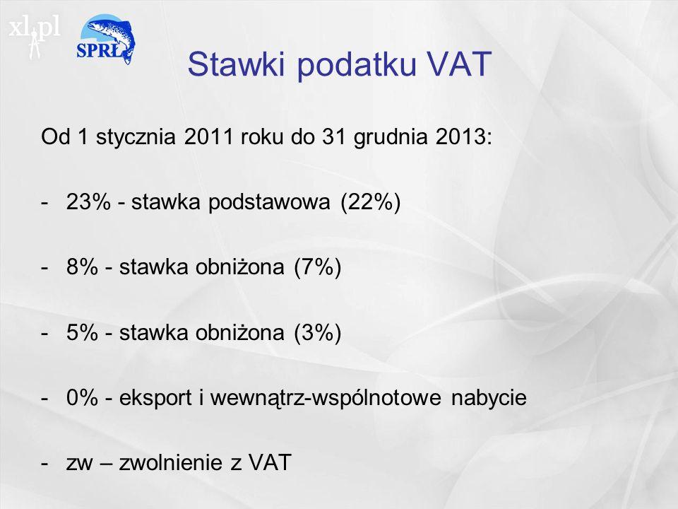 Stawki podatku VAT Od 1 stycznia 2011 roku do 31 grudnia 2013: