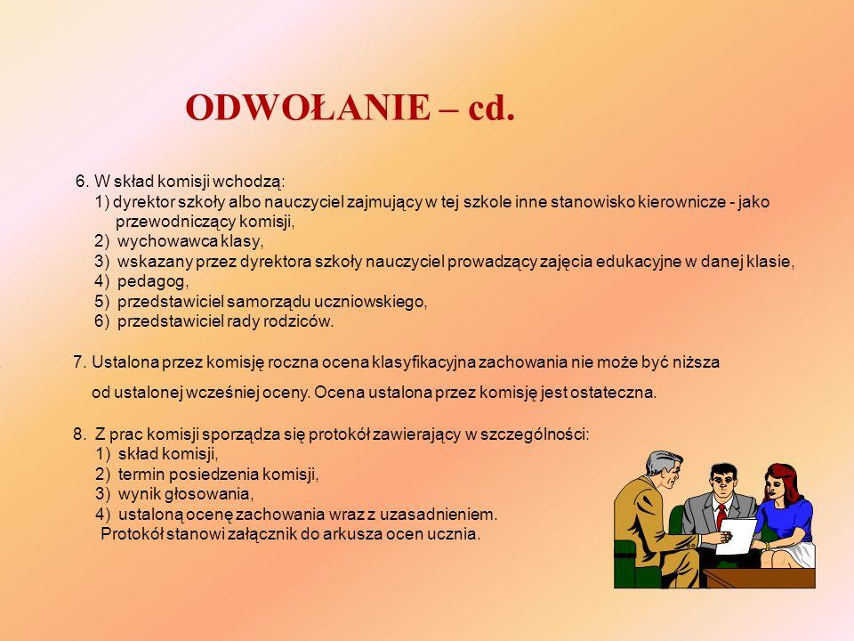 ODWOŁANIE – cd. 6. W skład komisji wchodzą:
