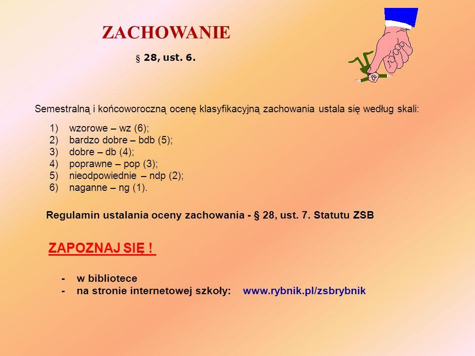 Regulamin ustalania oceny zachowania - § 28, ust. 7. Statutu ZSB