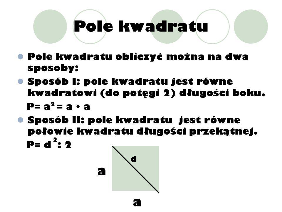 Pole kwadratu a a Pole kwadratu obliczyć można na dwa sposoby: