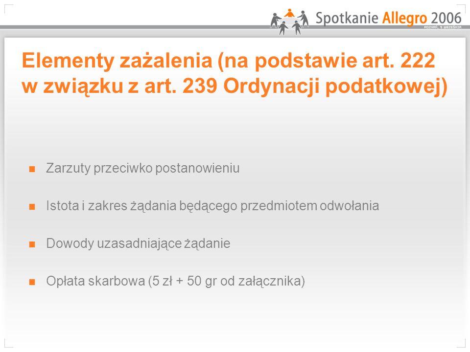 Elementy zażalenia (na podstawie art. 222 w związku z art
