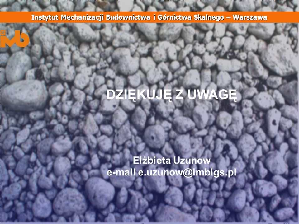 DZIĘKUJĘ Z UWAGĘ Elżbieta Uzunow e-mail e.uzunow@imbigs.pl