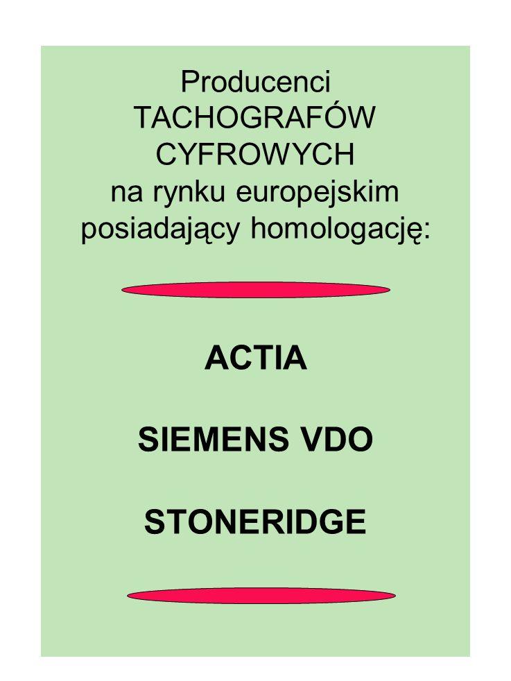 Producenci TACHOGRAFÓW CYFROWYCH na rynku europejskim posiadający homologację: ACTIA SIEMENS VDO STONERIDGE