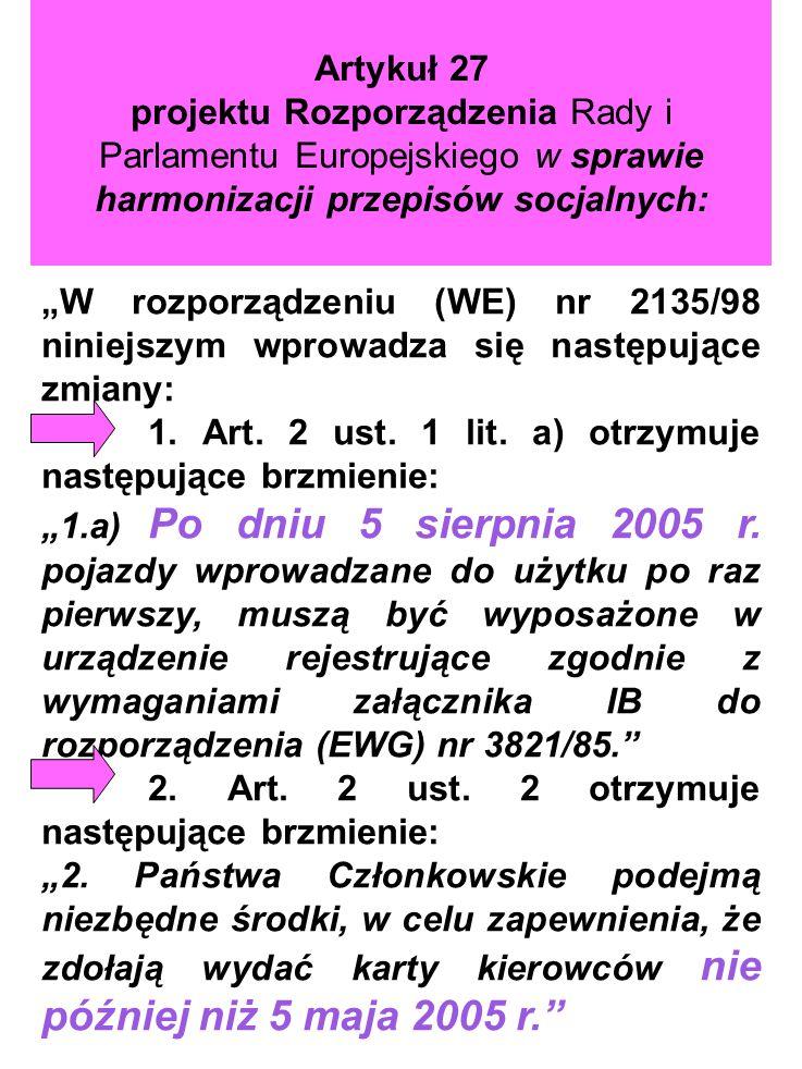 Artykuł 27 projektu Rozporządzenia Rady i Parlamentu Europejskiego w sprawie harmonizacji przepisów socjalnych:
