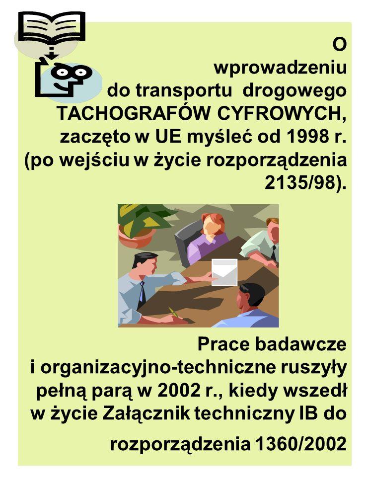 O wprowadzeniu do transportu drogowego TACHOGRAFÓW CYFROWYCH, zaczęto w UE myśleć od 1998 r.
