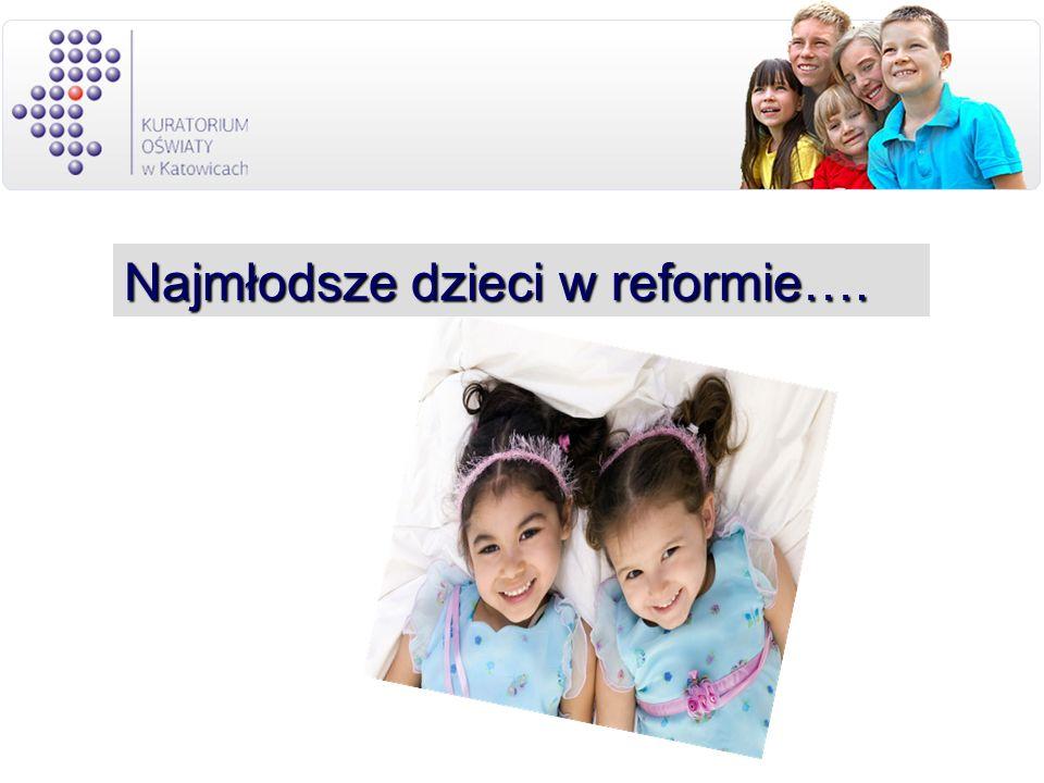 Najmłodsze dzieci w reformie….