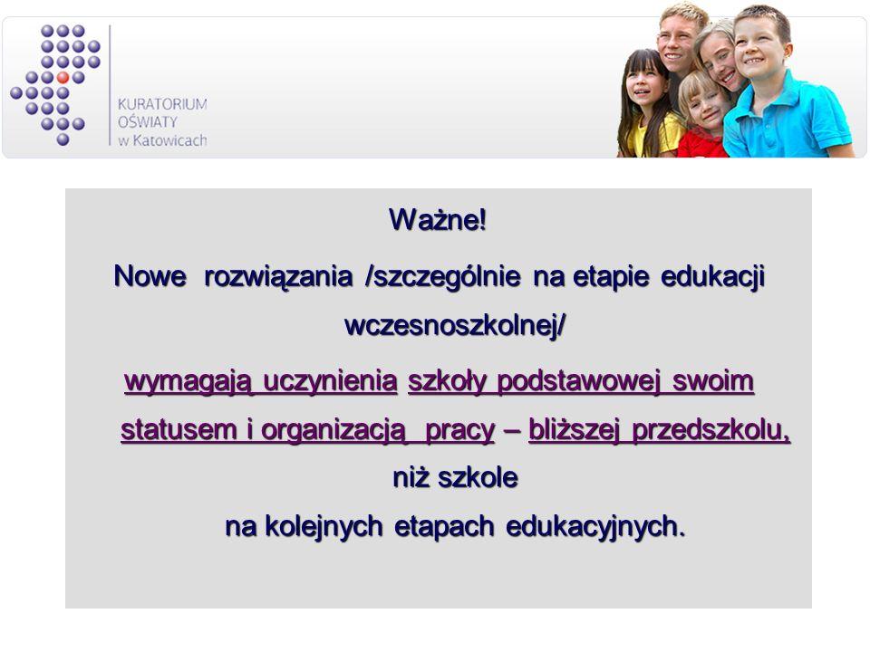 Nowe rozwiązania /szczególnie na etapie edukacji wczesnoszkolnej/