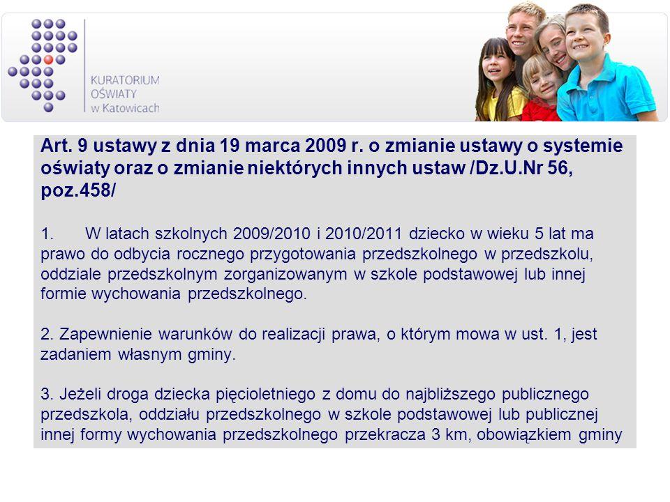 Art. 9 ustawy z dnia 19 marca 2009 r. o zmianie ustawy o systemie