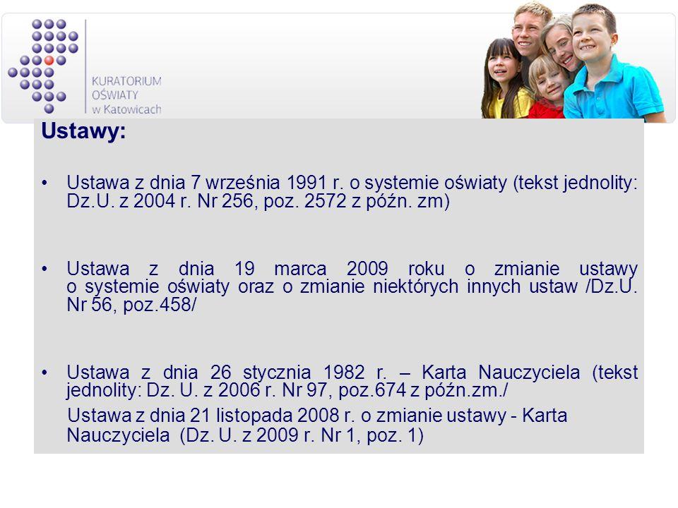 Ustawy:Ustawa z dnia 7 września 1991 r. o systemie oświaty (tekst jednolity: Dz.U. z 2004 r. Nr 256, poz. 2572 z późn. zm)