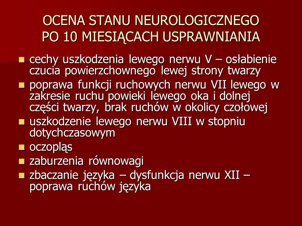 OCENA STANU NEUROLOGICZNEGO PO 10 MIESIĄCACH USPRAWNIANIA