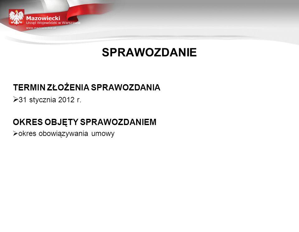 SPRAWOZDANIE TERMIN ZŁOŻENIA SPRAWOZDANIA 31 stycznia 2012 r.