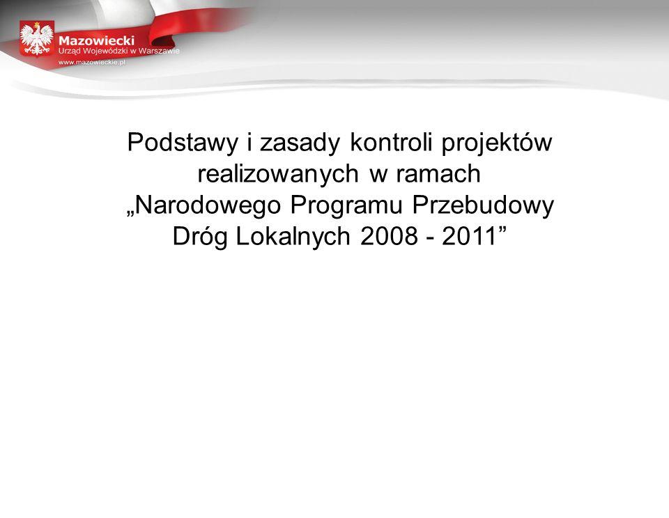 """Podstawy i zasady kontroli projektów realizowanych w ramach """"Narodowego Programu Przebudowy Dróg Lokalnych 2008 - 2011"""