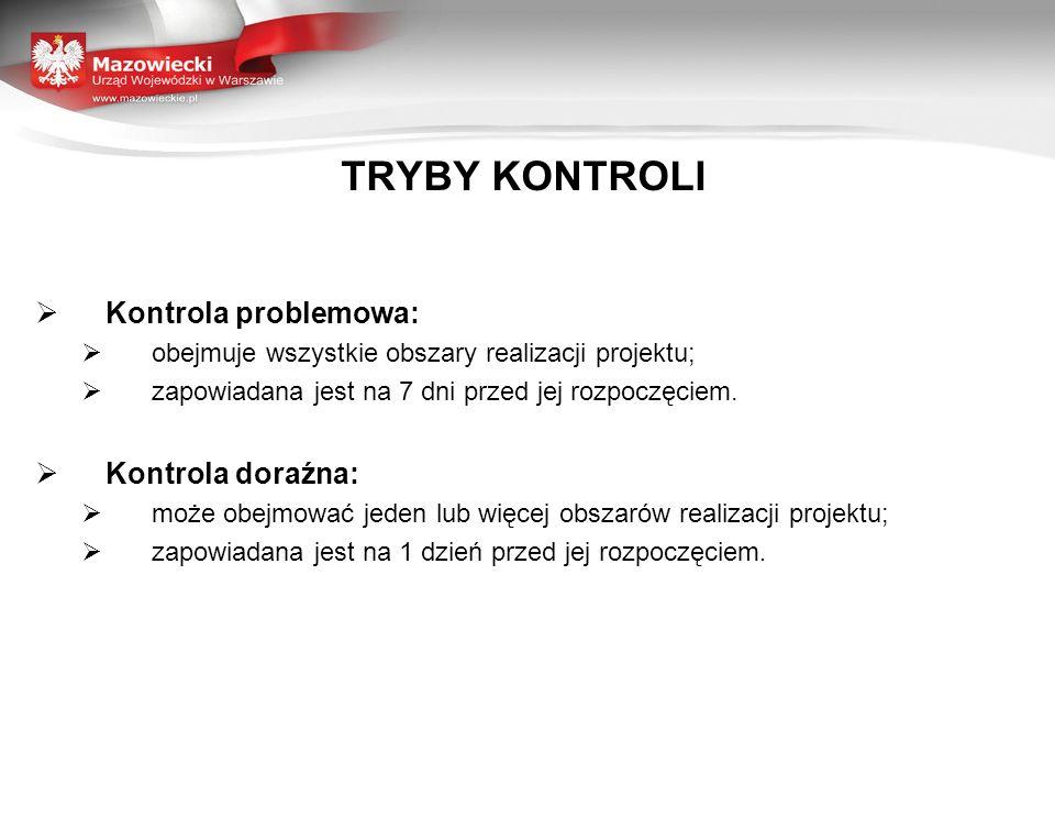 TRYBY KONTROLI Kontrola problemowa: Kontrola doraźna: