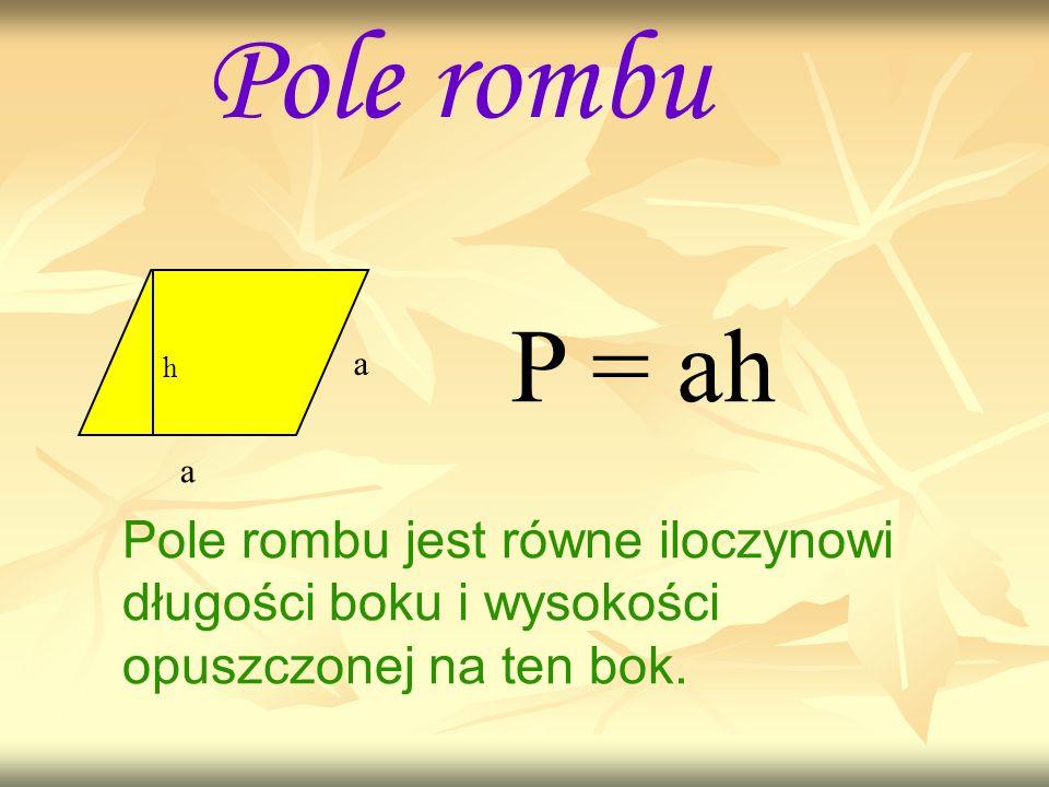 Pole rombu P = ah. a. h. a.