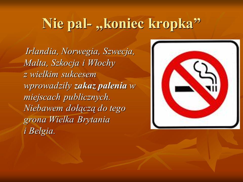 """Nie pal- """"koniec kropka"""