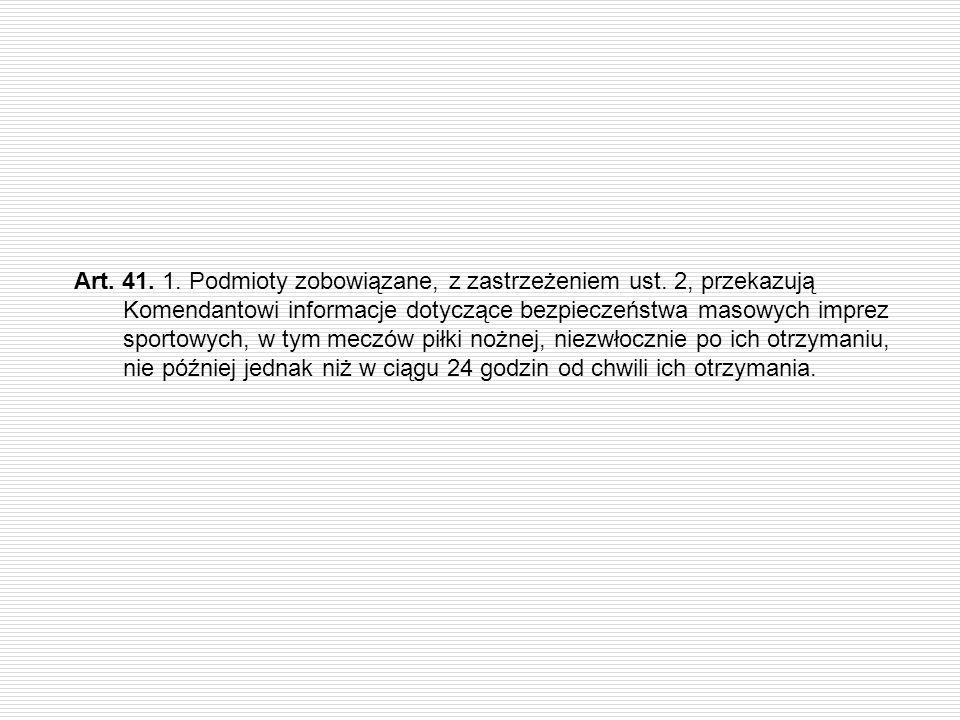 Art. 41. 1. Podmioty zobowiązane, z zastrzeżeniem ust
