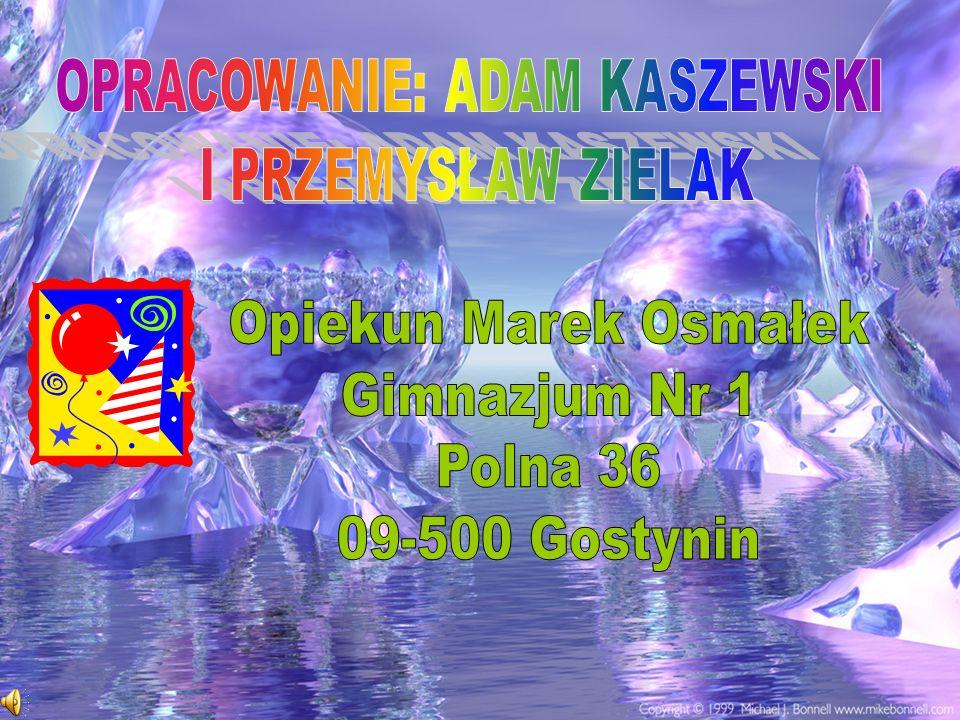 OPRACOWANIE: ADAM KASZEWSKI