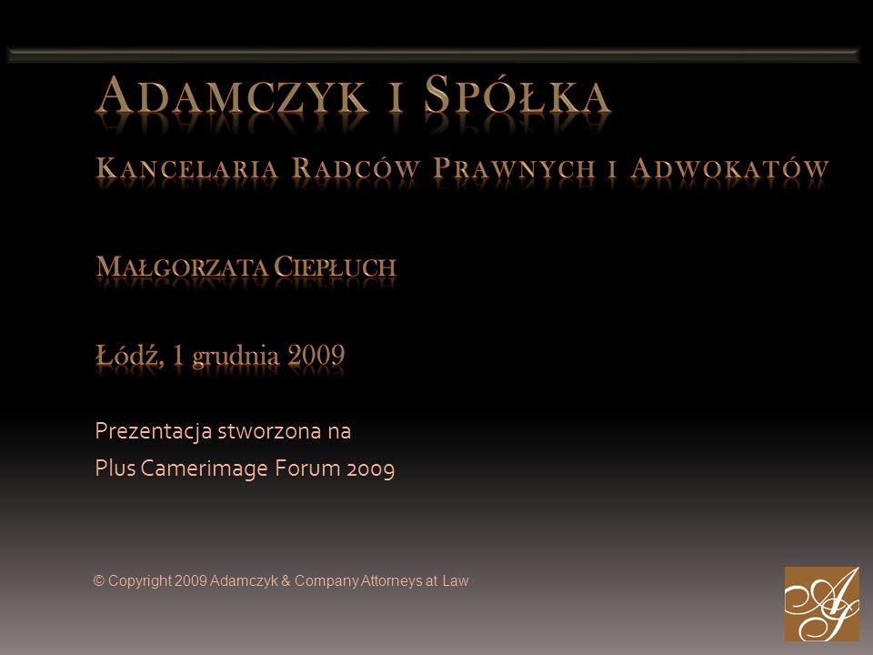 Adamczyk i Spółka Kancelaria Radców Prawnych i Adwokatów Małgorzata Ciepłuch Łódź, 1 grudnia 2009