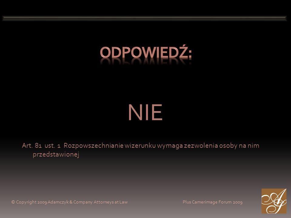 ODPOWIEDŹ: NIE. Art. 81 ust. 1 Rozpowszechnianie wizerunku wymaga zezwolenia osoby na nim przedstawionej.