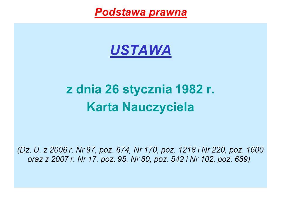 USTAWA z dnia 26 stycznia 1982 r. Karta Nauczyciela Podstawa prawna