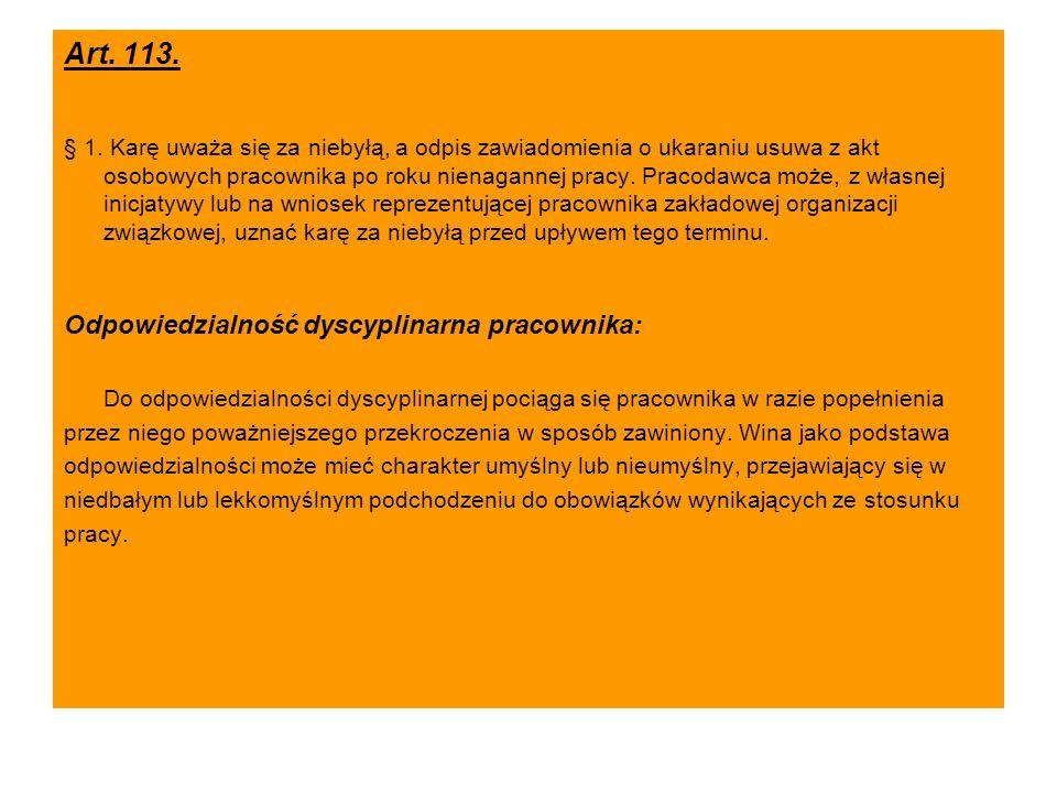 Art. 113. Odpowiedzialność dyscyplinarna pracownika: