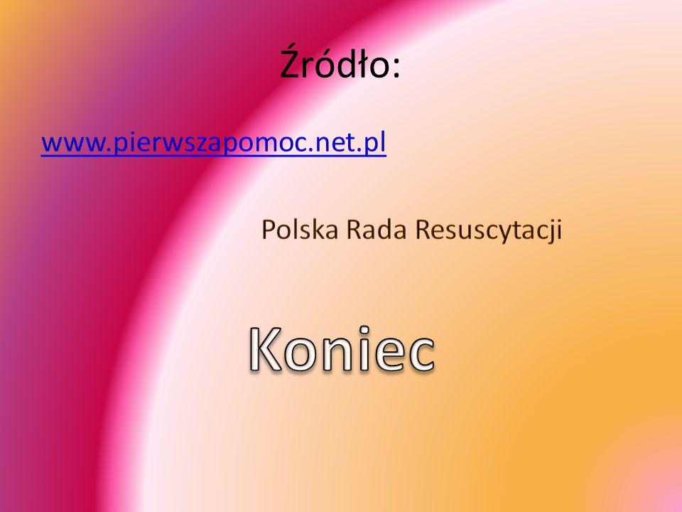 Źródło: www.pierwszapomoc.net.pl Polska Rada Resuscytacji Koniec