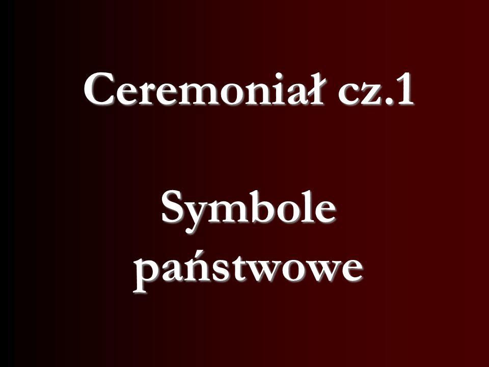 Ceremoniał cz.1 Symbole państwowe