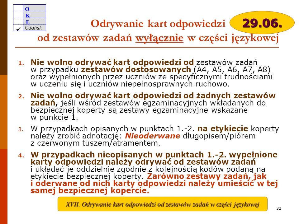 XVII. Odrywanie kart odpowiedzi od zestawów zadań w części językowej