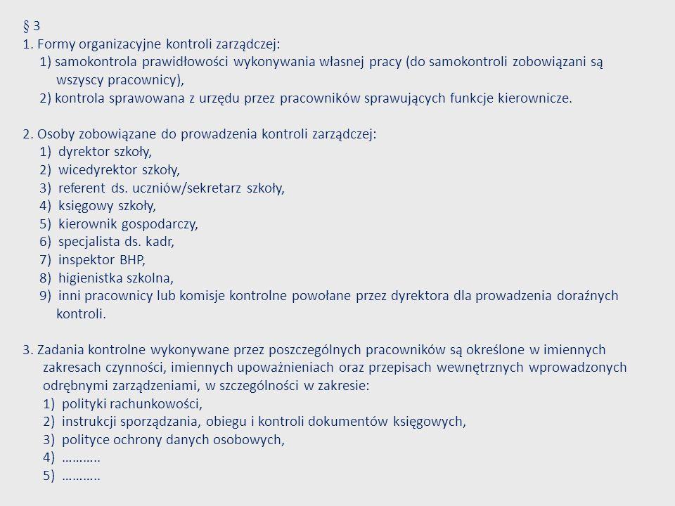 § 3 1. Formy organizacyjne kontroli zarządczej: