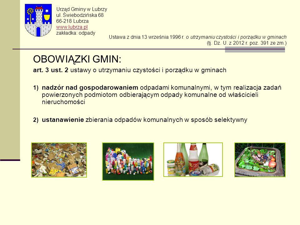 Urząd Gminy w Lubrzy ul. Świebodzińska 68. 66-218 Lubrza. www.lubrza.pl. zakładka: odpady.
