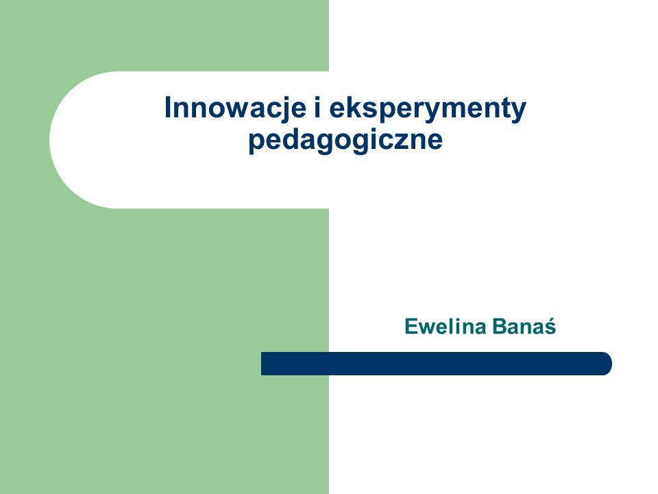 Innowacje i eksperymenty pedagogiczne