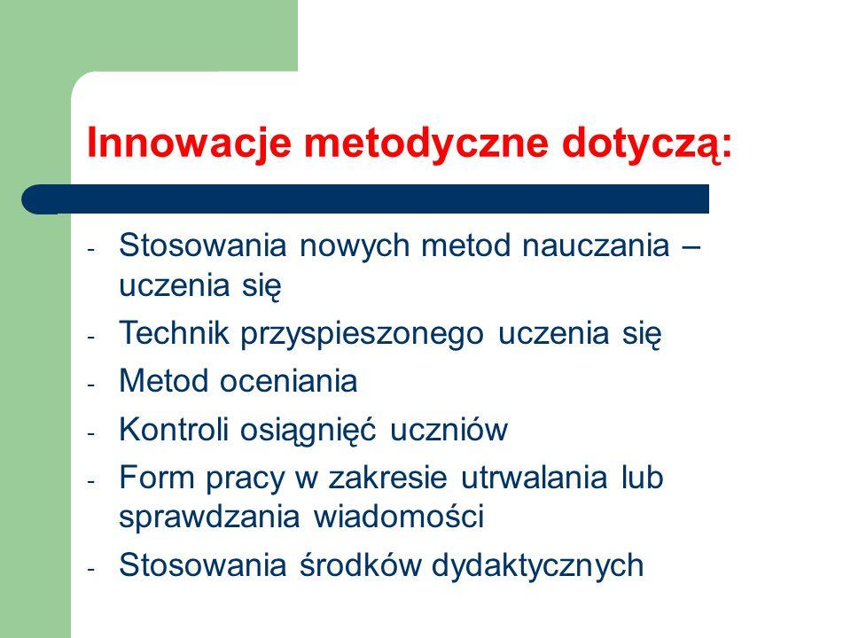 Innowacje metodyczne dotyczą:
