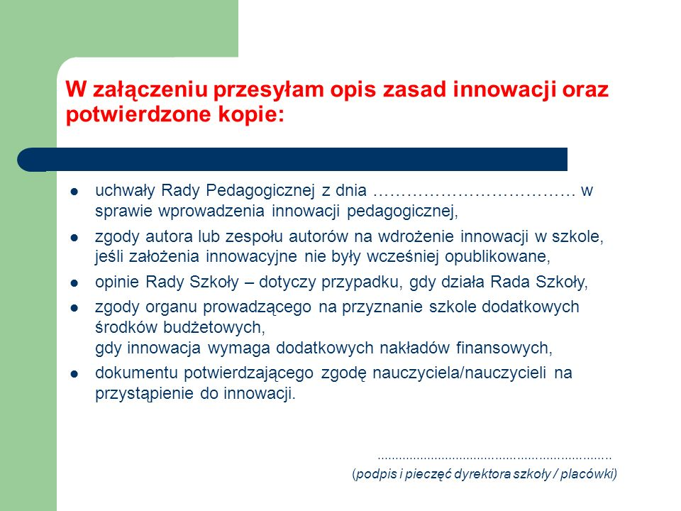 W załączeniu przesyłam opis zasad innowacji oraz potwierdzone kopie: